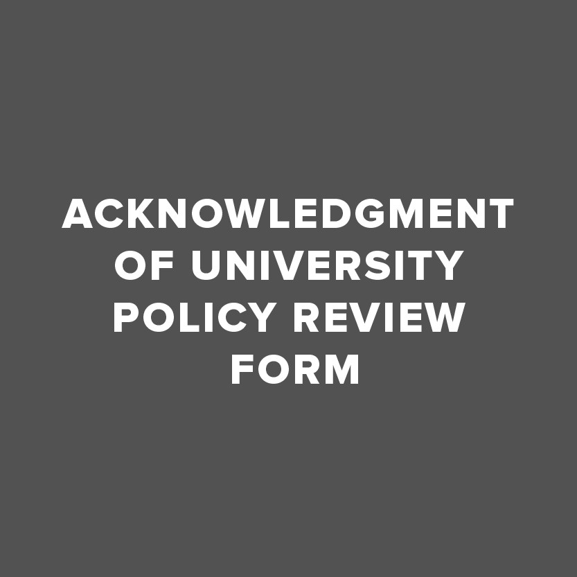 Acknowledgement of University Policy Review form